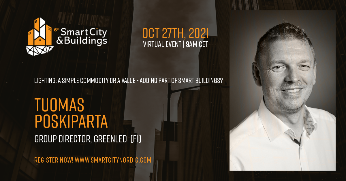 Greenled's Group Director Tuomas Poskiparta will be presenting at the Smart City & Buildings event on the 27th of October 2021